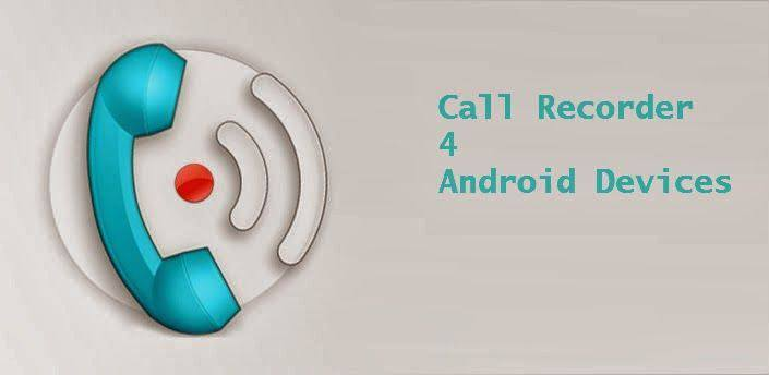 Call Record App for Android Devices