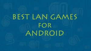 Best LAN Games for Android