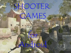 Top 5 Shooter Games for Android from Gameloft.