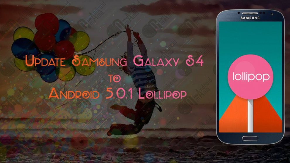 update-samsung-galaxy-s4-android-5.0.1-lollipop-android-mania