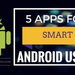 5 apps will change the way you use android
