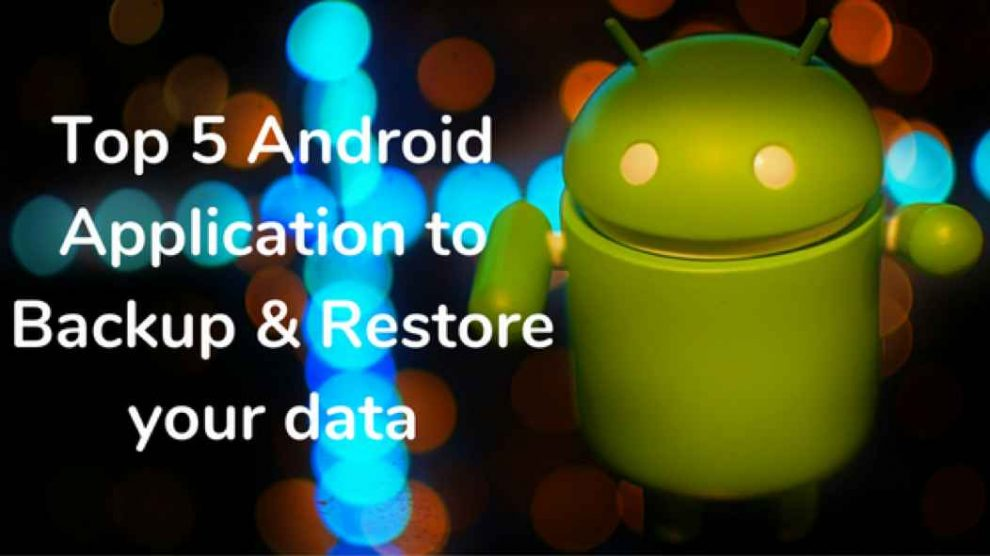 Android Application to Backup & Restore your data-The Android Mania